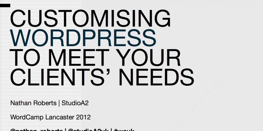 Customising WordPress To Meet Your Client's Needs.001